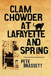 Clam Chowder at Lafayette and Spring (a bittersweet romance) (English Edition)