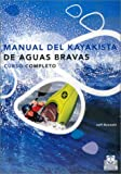 Manual del Kayakista de Aguas Bravas (Spanish Edition)
