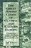 The Great Jewish Cities of Central and Eastern Europe, Eli Valley, 0765760002