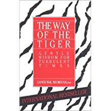 The Way of the Tiger :Gentle Wisdom for Turbulent Times