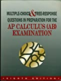 Student's Solutions Manual to Accompany Multiple-Choice and Free-Response Questions in Preparation for the AP Calculus (BC) Examination, David Lederman, 1878621521