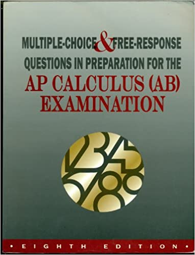 Multiple choice and free response questions in preparation for the multiple choice and free response questions in preparation for the ap calculus ab examination 8th edition sciox Gallery