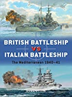 British Battleship vs Italian Battleship: The Mediterranean 1940-41 (Duel)