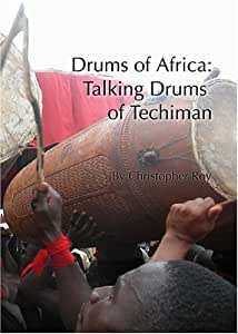 African Drums: The Talking Drums of Techiman