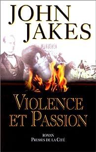 Violence et passion par John Jakes