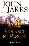 Violence et passion par Jakes