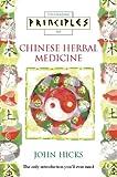 Principles of Chinese Herbal Medicine, John H. Hicks, 0722533411