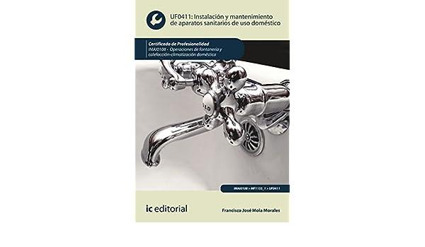 Instalación y mantenimiento de aparatos sanitarios de uso doméstico. IMAI0108 (Spanish Edition), Francisco José Mola Morales, eBook - Amazon.com
