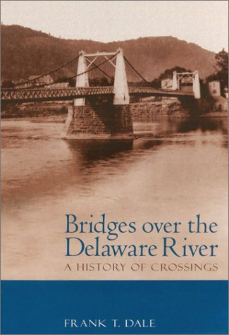 Download Bridges Over the Delaware River: A History of Crossings pdf
