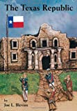 The Texas Republic, Joe L. Blevins, 1553691407