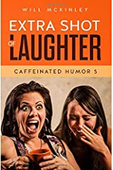 Extra Shot of Laughter: Caffeinated Humor 5 Paperback