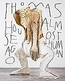 Thomas Houseago: Almost Human