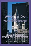 What to Do When You're Totally Screwed, Brian King LCSW, 059533332X