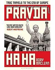 Pravda Ha Ha: True Travels to the End of Europe