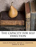 The Capacity for Self Direction, Sara K. Winter and Jeffery C. Griffith, 1174864249
