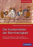 img - for Die Kostenstellen der Barmherzigkeit: Caritative Dienstleistung im Spannungsfeld von Nachhaltigkeit, Professionalit t und Finanzierbarkeit (German Edition) book / textbook / text book