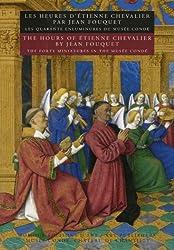 Les Heures d'Etienne Chevalier par Jean Fouquet : Les quarante enluminures du Musée Condé, édition bilingue français-anglais