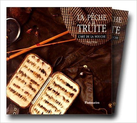 Livres gratuits en ligne LA PECHE A LA TRUITE. L'art de la pêche, l'art de la mouche pdf epub