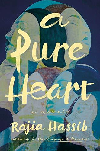 A Pure Heart A Novel Kindle Edition By Rajia Hassib Literature