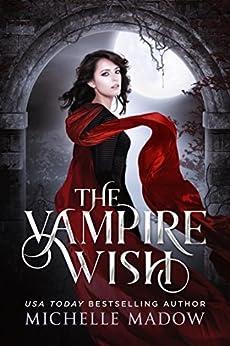The Vampire Wish (Dark World: The Vampire Wish Book 1) by [Madow, Michelle]