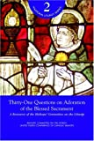 Thirty-One Questions on Adoration of the Blessed Sacrament, , 1574555952