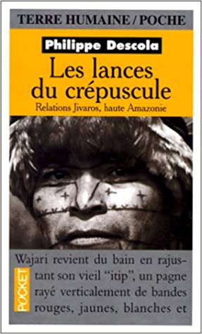 Les lances du crépuscule. Relations Jivaros, haute Amazonie pdf epub