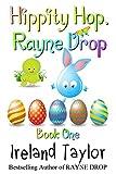 Hippity Hop, Rayne Drop (Holidays Change Series #1)
