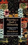Repairing the Quilt of Humanity, Deborah Howard, 0931761123