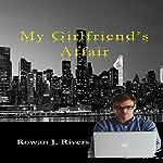 My Girlfriend's Affair: A Little Red BDSM Fantasy, Volume 2 | Rowan J. Rivers