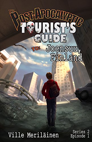 The Post-Apocalyptic Tourist's Guide to Joensuu, Finland (The Post-Apocalyptic Tourist's Guide, Series 2 Book 1)