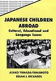 Japanese Children Abroad, Asako Yamada-Yamamoto and Brian J. Richards, 1853594261