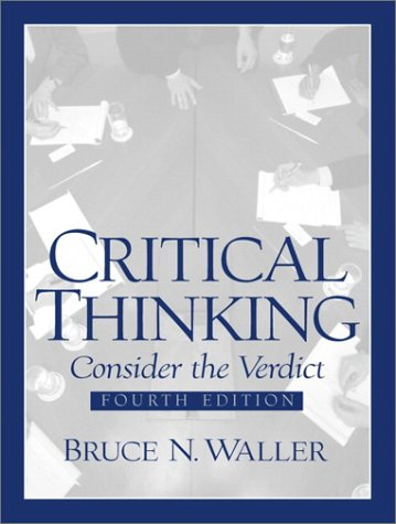 Critical Thinking: Consider the Verdict (4th Edition)