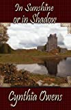 In Sunshine Or In Shadow (The Claddagh Series Book 1)