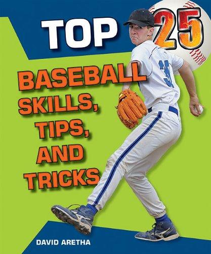 Download Top 25 Baseball Skills, Tips, and Tricks (Top 25 Sports Skills, Tips, and Tricks) pdf epub