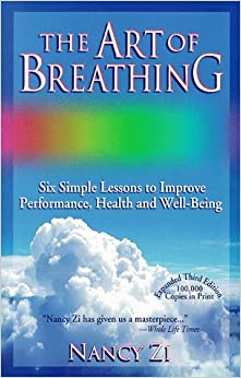 The Art of Breathing: Six Simple Lessons to Improve Performance, Health & Well-Being