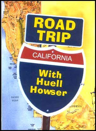Road Trip California with Huell Howser