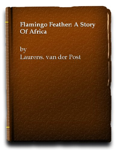 Flamingo Feather by Laurens Van Der Post