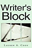 Writers Block, Lauren A. Cody, 1425707963
