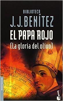 El Papa rojo (La gloria del olivo) (Biblioteca) (Spanish Edition) by Juan Jose Benitez (2003-01-01)
