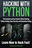 Hacking With Python: The Complete and Easy Guide to