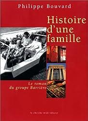 Histoire d'une famille : Le Roman du groupe Barrière