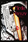 Media Frenzy, Barry Kohl and Samuel Veta, 0595293042
