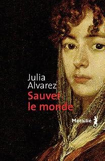 Sauver le monde, Alvarez, Julia