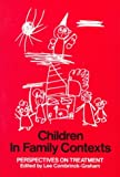 Children in Family Contexts : Perspectives on Treatment, , 089862732X