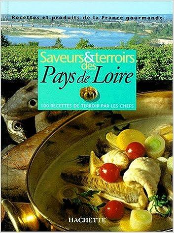 Amazon Fr Saveurs Et Terroirs Des Pays De Loire Philippe