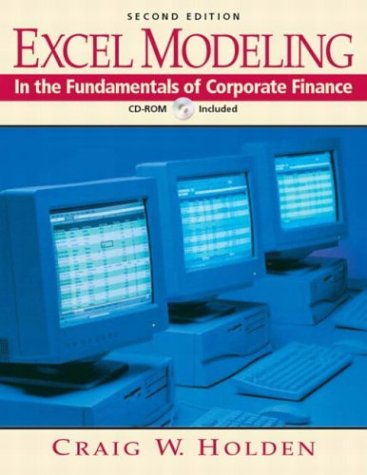 Excel Modeling in the Fundamentals of Corporate Finance (2nd Edition)