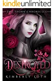 Destroyed (The Thorn Chronicles Book 2)