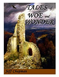 Tales of Woe and Wonder
