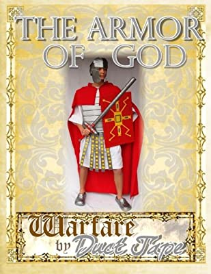 The Armor of God: Warfare by Duct Tape by Chinquapin Press
