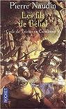 Cycle de Tristan de Castelreng, tome 5 : Les fils de Belial par Naudin